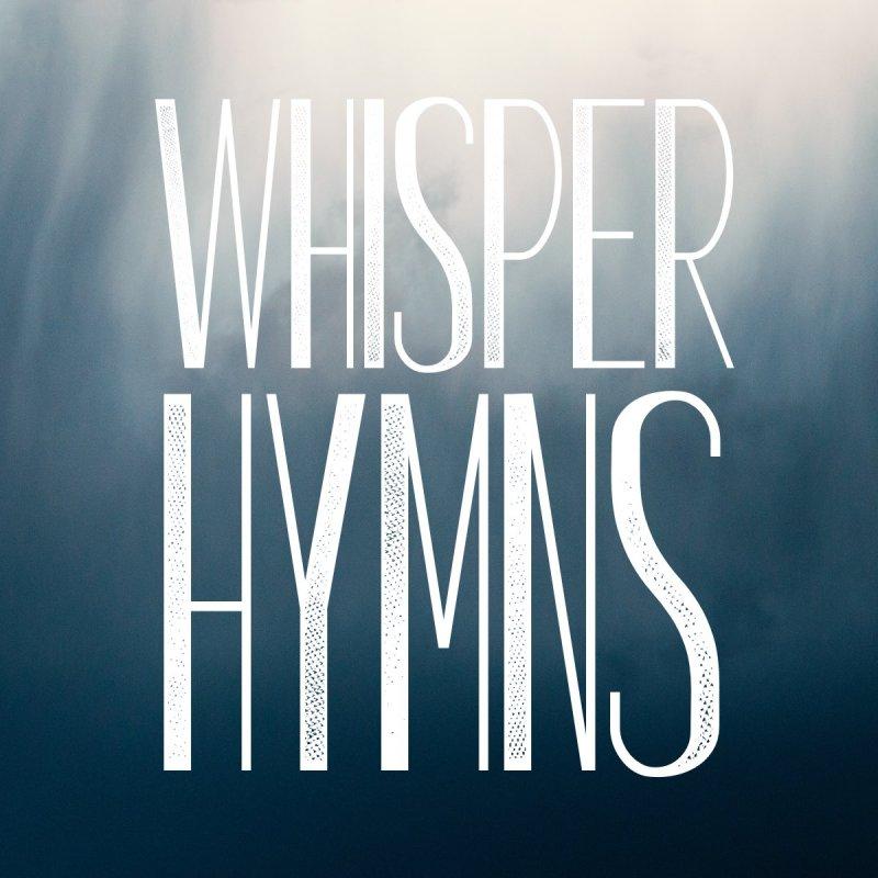 Whisper Hymns