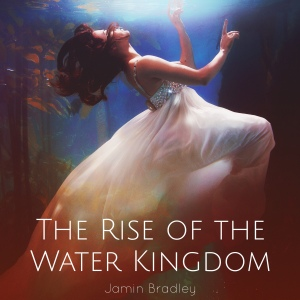 theriseofthewaterkingdom